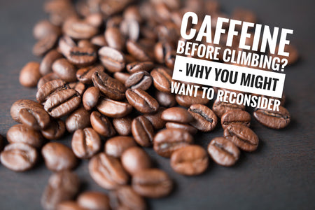 Caffeine before climbing? - Why you might want to reconsider