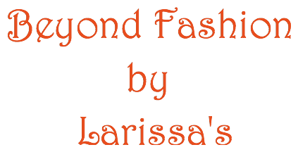 Beyond Fashion By Larissa's