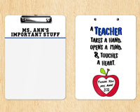 Teacher Appreciation Gift - Personalized Teacher Clipboard - Teacher Heart Quote Design