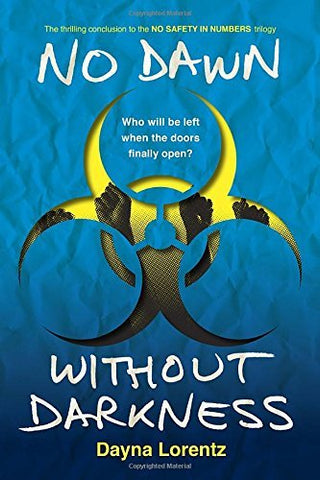 No Dawn without Darkness: No Safety In Numbers: Book 3 by Dayna Lorentz (2015-02-10)
