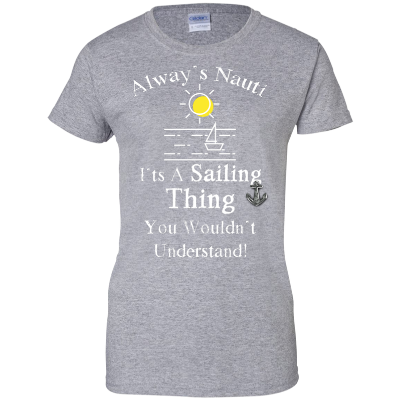It's A Sailing Thing Ladies Cotton T-Shirt