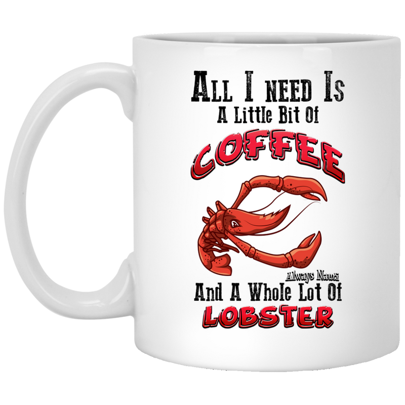 All I Need Is A Little Bit Of Coffee And A Whole Lot Of Lobster