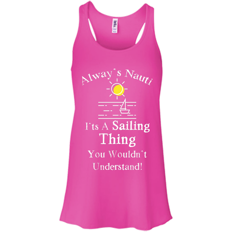Nautical Ladies Top  - It's A Sailing Thing Flowy Racerback Neon Pink Tank