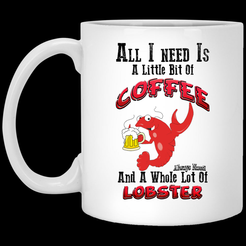 All I need Is A Little Bit Of Coffee - And A whole Lot Of Lobster