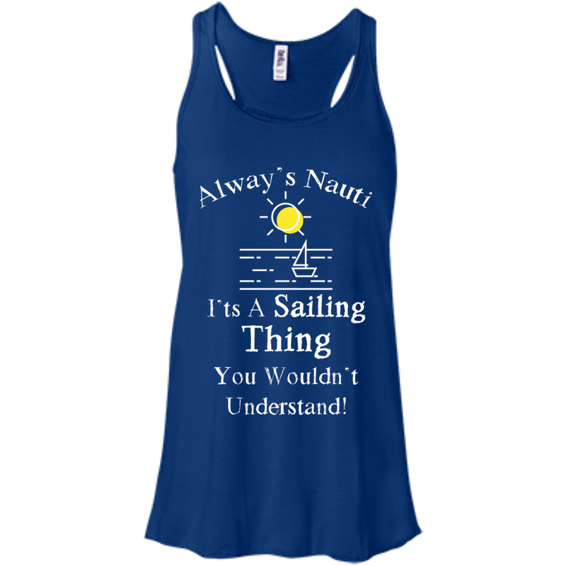 Nautical Ladies Top  - It's A Sailing Thing Flowy Racerback True Royal Tank