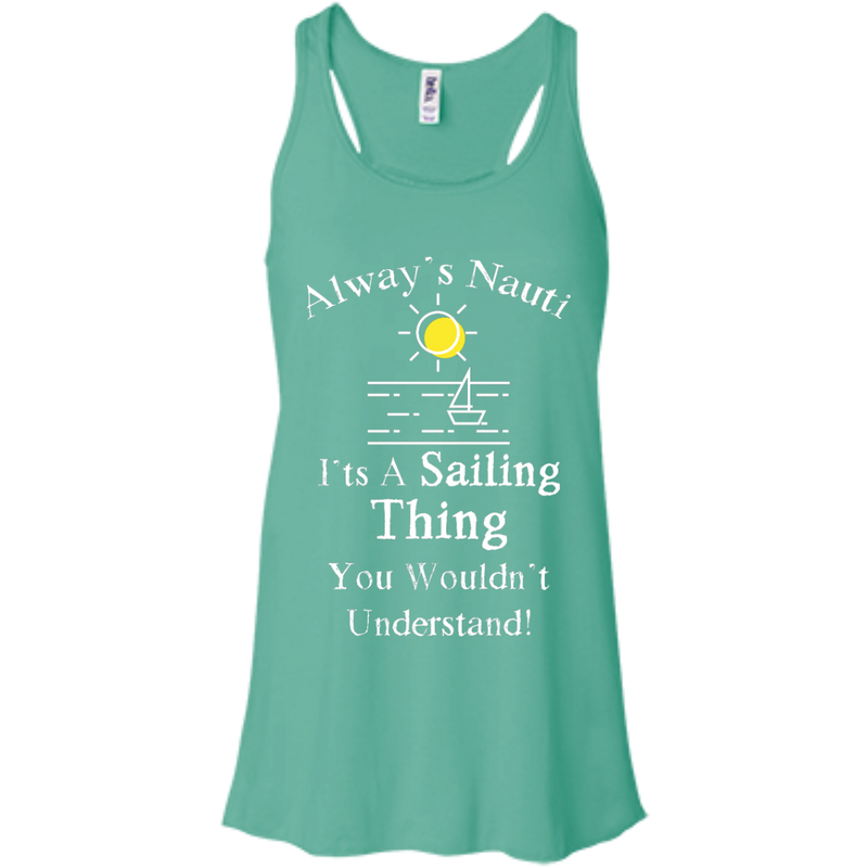 Nautical Ladies Top  - It's A Sailing Thing Flowy Racerback Teal Tank