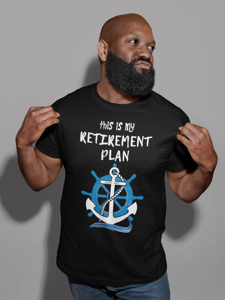 Nautical Inspired Clothing - This Is My Retirement Plan Men's T Shirt
