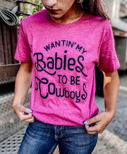Wantin' My babies to be Cowboys Graphic Tee