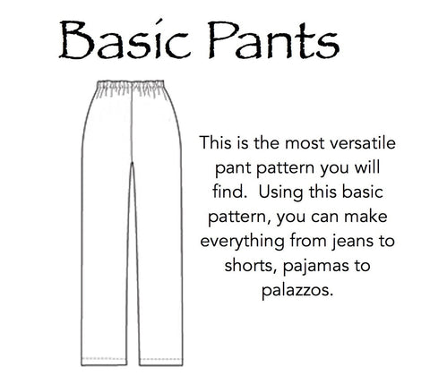 Basic Pants Pattern  - HARD COPY OR DIGITAL DOWNLOAD