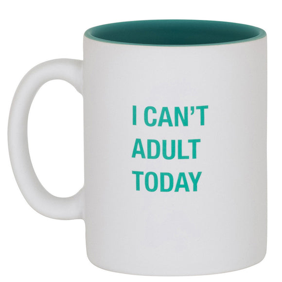I Can't Adult Today Mug
