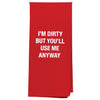 You'll Use Me Anyway Tea Towel