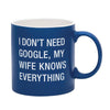 About Face My Wife Knows Everything Mug