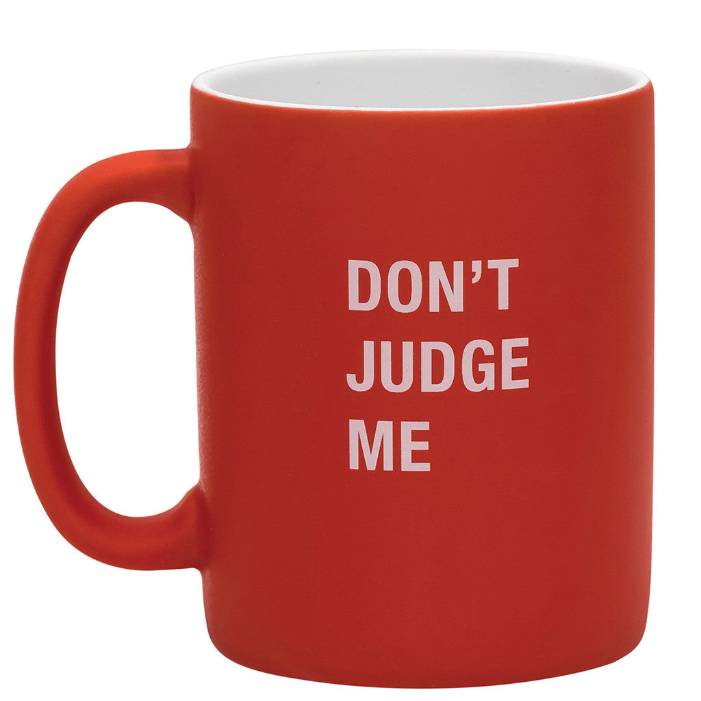 Don't Judge Me Mug