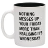 Nothing Messes Friday Mug