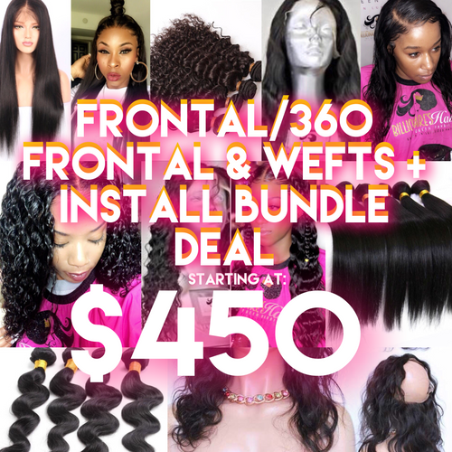 Frontal/360 Frontal & Wefts + Install Bundle Deal