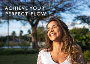 Achieve your perfect flow