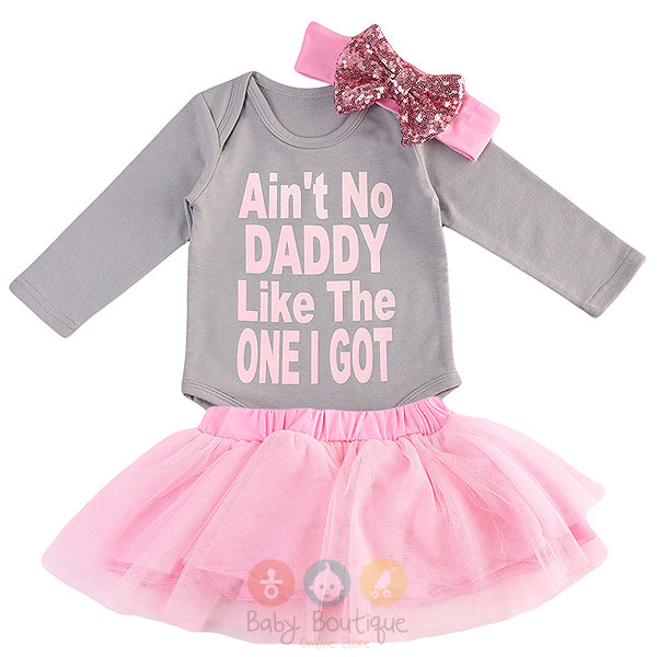 AIN'T NO DADDY LIKE THE ONE I GOT Baby Girl 3PCs Set