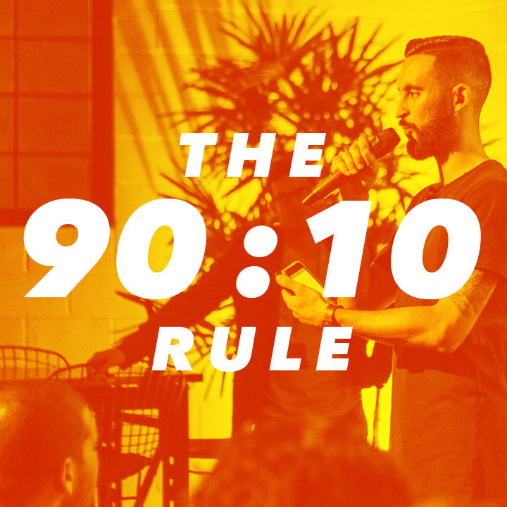 The 90:10 Rule