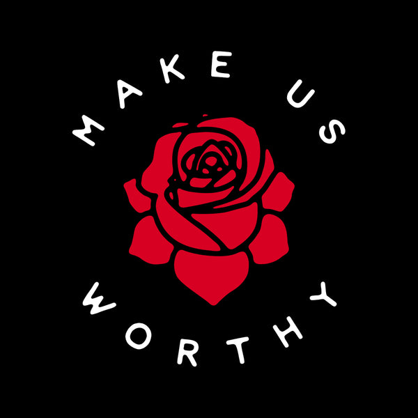 MAKE US WORTHY - TEE (Free Shipping)