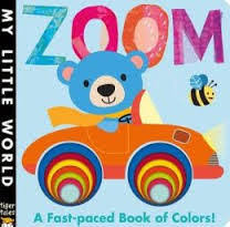 ZOOM: A fast-paced book of colors! My Little World