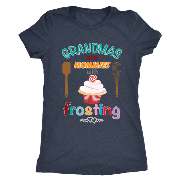 TShirt - Grandmas Are Mommies With Frosting (3 Styles)