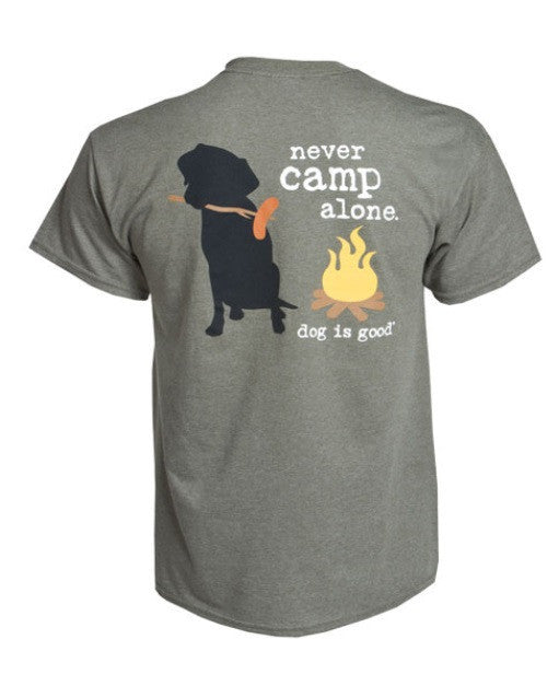 Never Camp Alone Dog Is Good T-Shirt