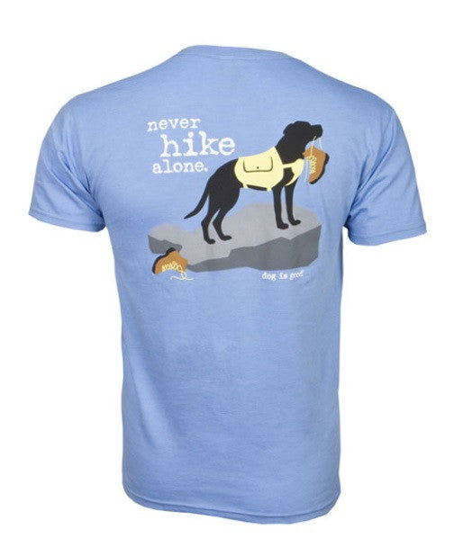 Never Hike Alone Unisex Dog Is Good Tee