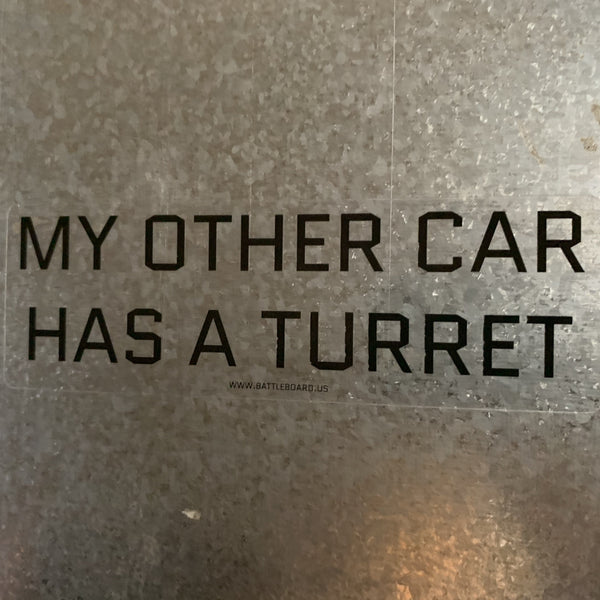 Sticker: My Other Car Has A Turret