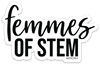 Femmes of STEM sticker