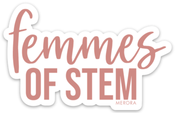 Femmes of STEM sticker (rose gold)