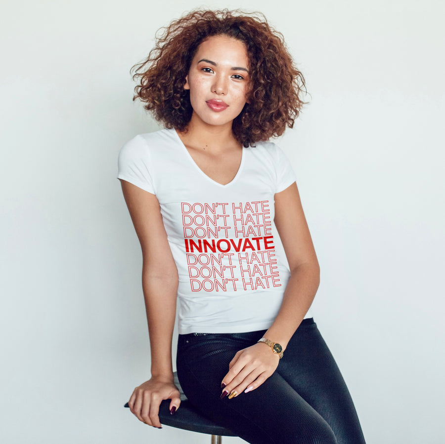 Don't hate. Innovate. (Women's v-neck)