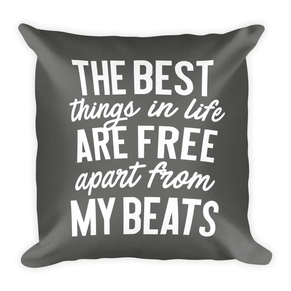 The best things in life are free - Square Pillow