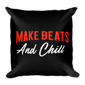 Make beats and chill - Square Pillow