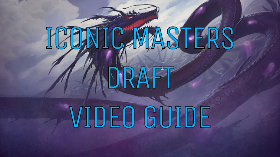 Iconic Masters Draft Video Guide