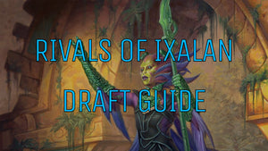 Rivals of Ixalan - Midseason Draft Guide