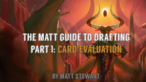 The Matt Guide to Drafting Part 1: Card Evaluation