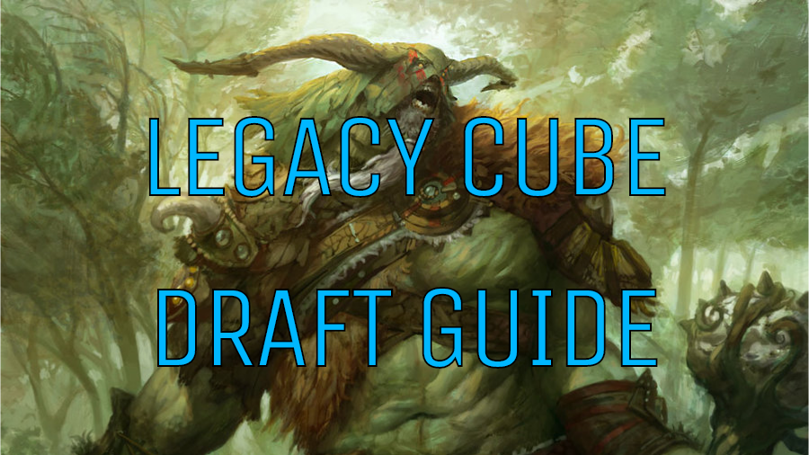 Legacy Cube - Draft Video Guide
