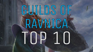 Guilds of Ravnica - Top 10