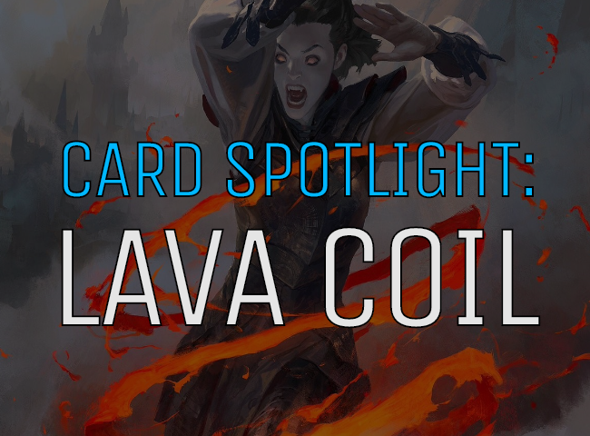 Card Spotlight: Lava Coil and How the Drakes Dodge It