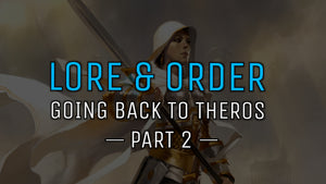 Lore and Order - Going Back to Theros : Part 2