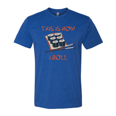 This Is How I Roll Unisex Crew Tee