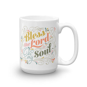 Bless The Lord Oh my Soul Mug