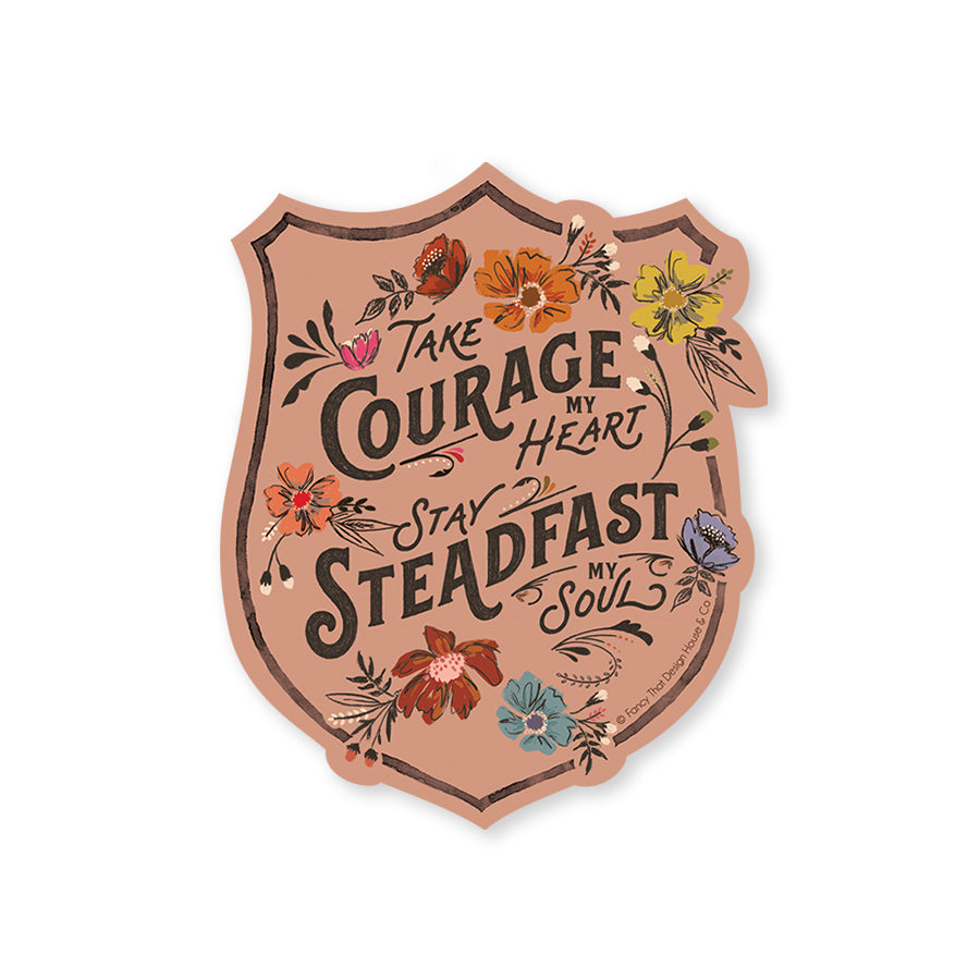 Take Courage / Stay Steadfast Sticker