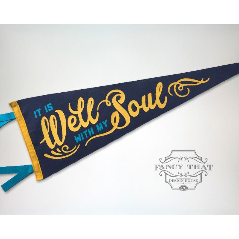 It Is Well With My Soul - Printed Wool Pennant