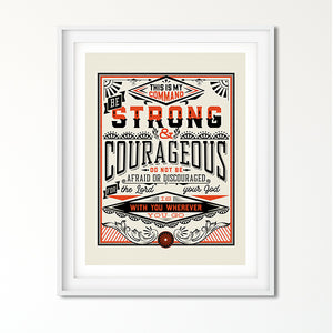 Be Strong and Courageous Art Poster Print