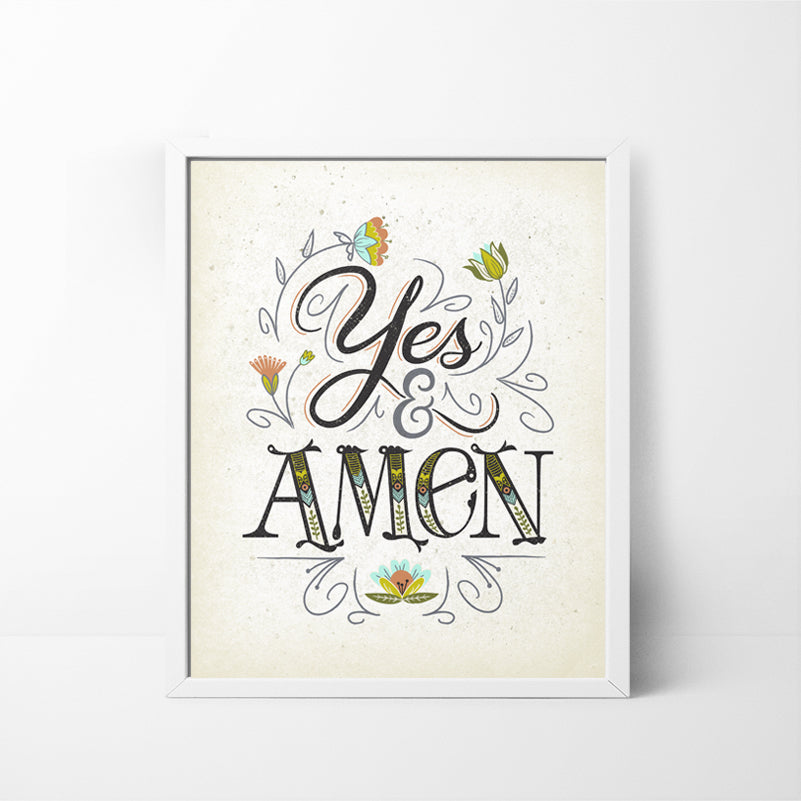 Yes and Amen - 8x10 art print