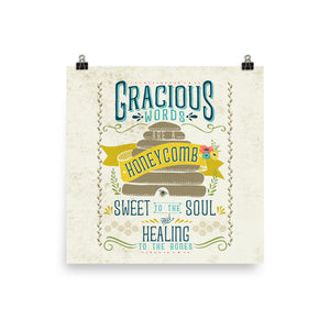 Gracious Words are a Honeycomb Art Poster Print