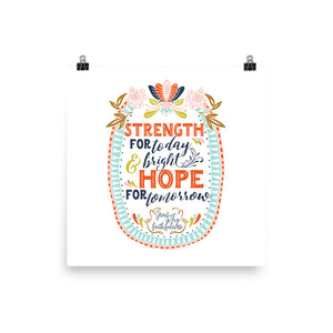 Strength for Today, Bright Hope for Tomorrow, Great is Thy Faithfulness Art Poster Print