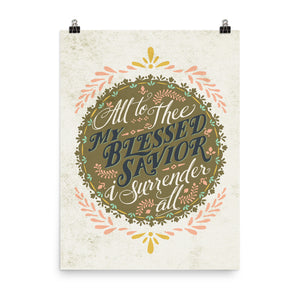 I Surrender All Art Poster Print