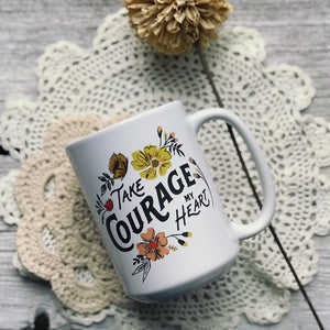 Take Courage My Heart, Stay Steadfast My Soul Mug